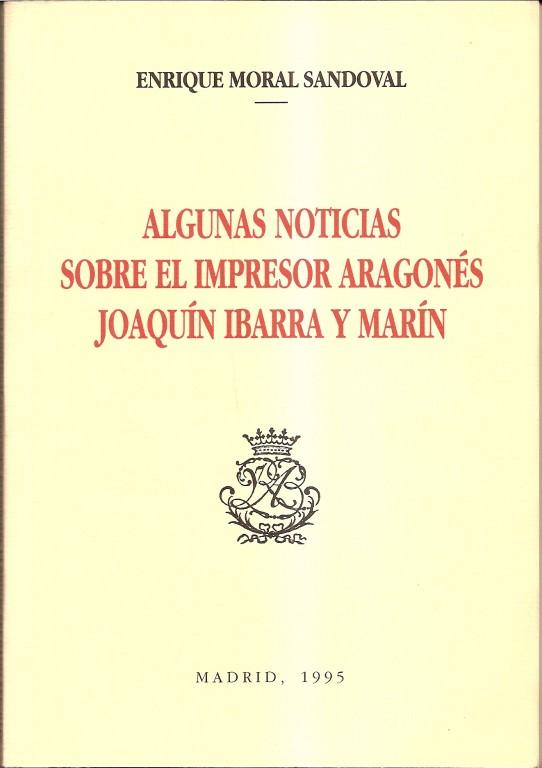 Algunas noticias sobre el impresor aragonés Joaquón Ibarra y Marín