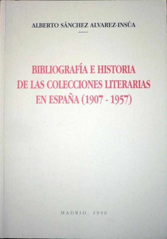 Bibliografía e historia de las colecciones literarias en España (1907-1957)