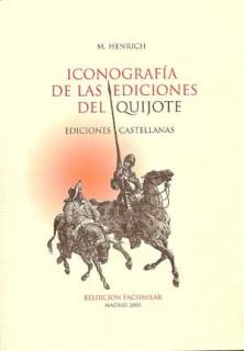Iconografía de las ediciones del Quijote. Ediciones castellanas (Edición facsímil)